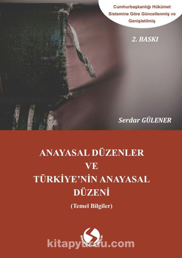 Anayasal Düzenler ve Türkiye'nin Anayasal Düzeni (Temel Bilgiler) - Serdar Gülener pdf epub