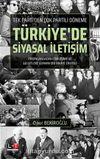 Tek Parti'den Çok Partili Döneme & Türkiye'de Siyasal İletişim