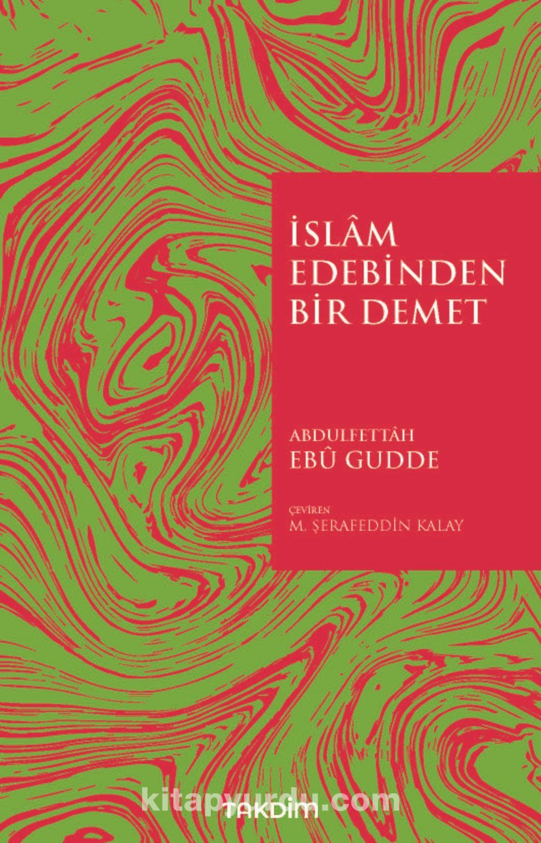 İslam Edebinden Bir Demet - Abdulfettah Ebu Gudde pdf epub