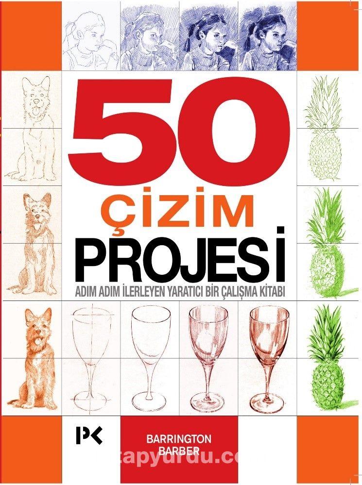 50 Çizim ProjesiAdım Adım İlerleyen Yaratıcı Bir Çalışma Kitabı