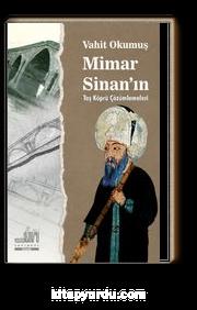 Mimar Sinan'ın Taş Köprü Çözümlemeleri