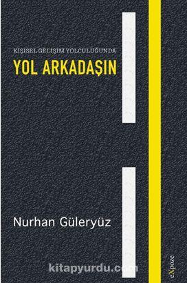 Kişisel Gelişim Yolculuğunda Yol Arkadaşın - Nurhan Güleryüz pdf epub