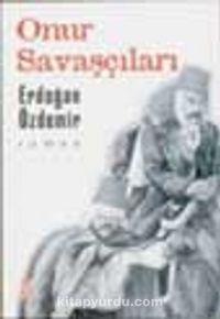 Onur Savaşçıları - Erdoğan Özdemir pdf epub