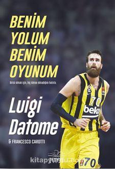 Benim Yolum Benim Oyunum - Luigi Datome pdf epub