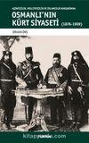 Osmanlı'nın Kürt Siyaseti  & Aşiretçilik, Milliyetçilik ve İslamcılık Kavşağında Osmanlı'nın Kürt Siyaseti (1876-1909)