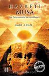 Hazreti Musa & Bir Peygamberin Sıradışı Hayatı