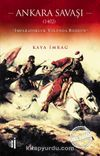 Ankara Savaşı (1402) & İmparatorluk Yolunda Bozgun