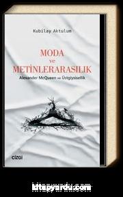 Moda ve Metinlerarasılık & Alexander McQueen ve Üstgiysisellik