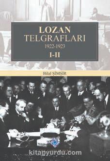 Lozan Telgrafları (1922-1923) (2 Cilt Takım) - Bilal N. Şimşir pdf epub