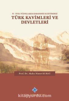 IV-XVIII. Yüzyıllarda Karadeniz Kuzeyindeki Türk Kavimleri ve Devletleri - Prof.Dr. Akdes Nimet Kurat pdf epub