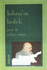 Kıbrıs'in Bedeli - Prof. Dr. Ayhan Songar pdf epub