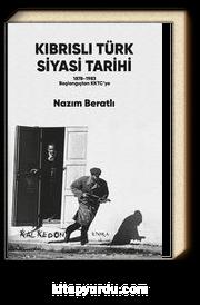 Kıbrıslı Türk Siyasi Tarihi & 1878-1983 Başlangıçtan KKTC'ye