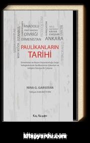 Paulikanların Tarihi & Ermenistan ve Bizans İmparatorluğu Doğu Yerleşkelerinde Paulikanizmin Kökenleri ve Gelişimi Üzerine Bir Çalışma