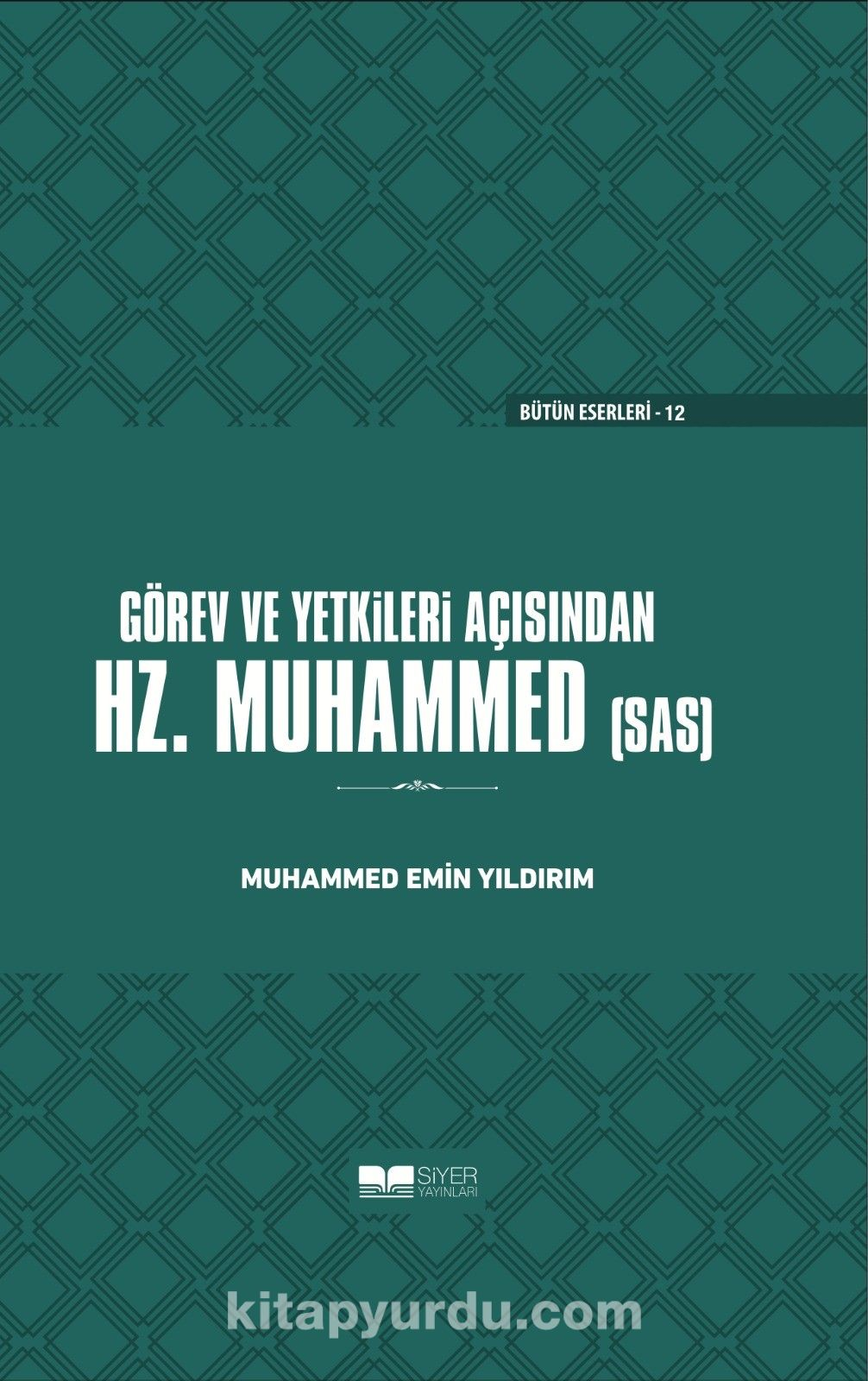 Görev ve Yetkileri Açısından Hz. Peygamber (sas) Ciltli - Muhammed Emin Yıldırım pdf epub