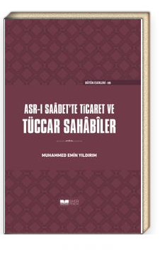 Asr-ı Saadet'te Ticaret ve Tüccar Sahabiler (Ciltli)