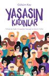 Yaşasın Kadınlar & Türkiye'de Kadın Cinayetleri Gerçeği ve Çözüm Yolları