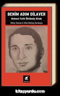 Benim Adım Dilaver & Mehmet Fatih Öktülmüş Kitabı