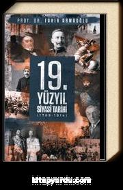 19. Yüzyıl Siyasi Tarihi, 1789-1914 (CİLTLİ)