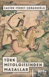 Türk Mitolojisinden Masallar 1