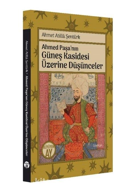 Ahmed Paşa'nın Güneş Kasidesi Üzerine Düşünceler - Ahmet Atilla Şentürk pdf epub