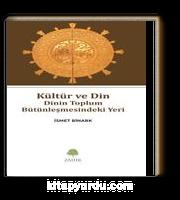 Kültür ve Din & Dinin Toplum Bütünleşmesindeki Yeri