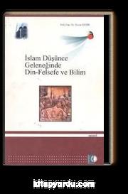 İslam Düşünce Geleneğinde Din-Felsefe ve Bilim
