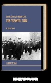 """Gelmiş Geçmiş En Büyük Katil: 1918 """"İspanyol"""" Gribi"""