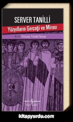 Yüzyılların Gerçeği ve Mirası 2. Cilt & Ortaçağ: Feodal Dünya
