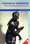 Yunanlıların Trajik Çağında Felsefe