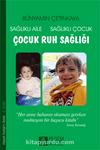 Çocuk Ruh Sağlığı /  Sağlıklı Aile Sağlıklı Çocuk
