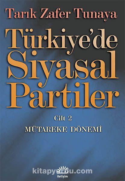 Türkiye de Siyasal Partiler Cilt 2 / Mütareke Dönemi