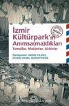 İzmir Kültürpark'ın Anımsamadıkları & Temsiller, Mekanlar, Aktörler