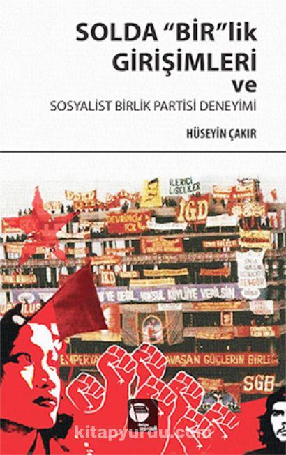 Solda Bir'lik Girişimleri ve Sosyalist Birlik Partisi Deneyimi