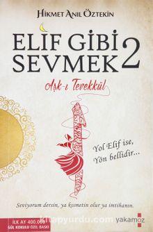 Elif Gibi Sevmek 2 & Aşk-ı Tevekkül