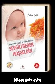 Sevgili Bebek Hoşgeldin & A'dan Z'ye Hamilelik ve Bebek Bakımı