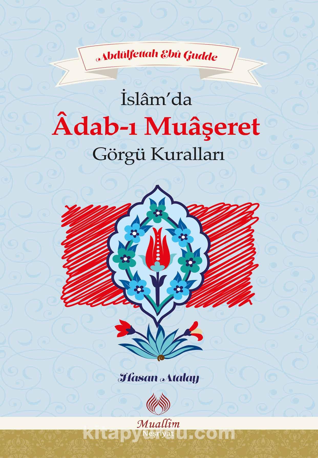 İslam'da Adab-ı Muaşeret ve Görgü Kuralları