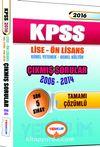 2016 KPSS Lise-Ön Lisans Genel Yetenek-Genel Kültür Çıkmış Sorular 2006-2014 Tamamı Çözümlü Son 5 Sınav