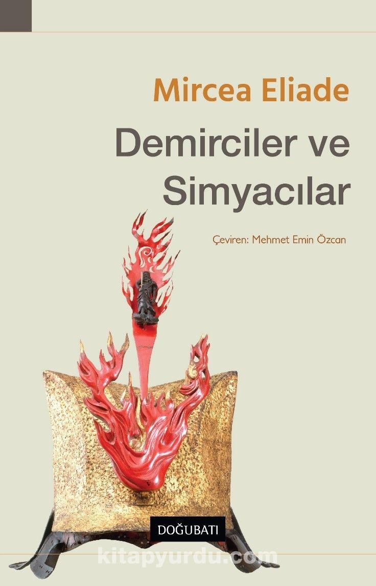 Demirciler ve Simyacılar - Mircea Eliade pdf epub
