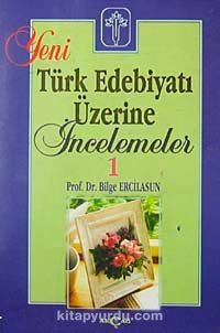 Yeni Türk Edebiyatı Üzerine İncelemeler 1 - Bilge Ercilasun pdf epub