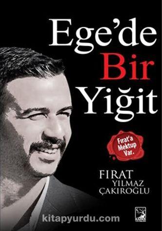 Ege'de Bir Yiğit - Fırat Yılmaz Çakıroğlu pdf epub