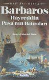 Kaptan-ı Derya Barbaros Hayreddin Paşa'nın Hatıraları