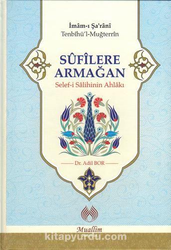Sufilere Armağan & Selef-i Salihinin Ahlakı
