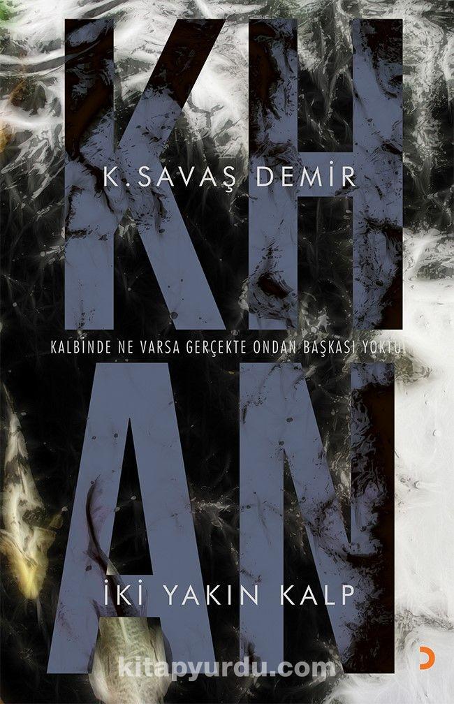 Khan İki Yakın Kalp - K. Savaş Demir pdf epub