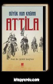Büyük Hun Kağanı Attila