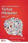 İngilizce Öğretmenlerine Türkçe Hikayeler