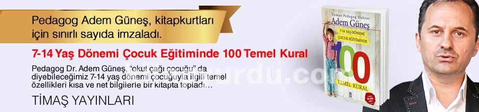 7-14 Yaş Dönemi Çocuk Eğitiminde 100 Temel Kural. Pedagog Adem Güneş, Kitapkurtları için Sınırlı Sayıda İmzaladı.