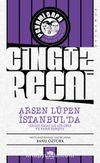 Arsen Lüpen İstanbul'da & Cingöz Recai İle Birlikte ve Karşı Karşıya