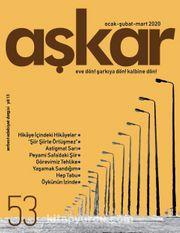 Aşkar Serbest Edebiyat Dergisi Sayı: 53 Ocak-Şubat-Mart 2020