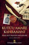 Kutü'l-Amare Kahramanı & Halil Kut Paşa'nın Hatıraları