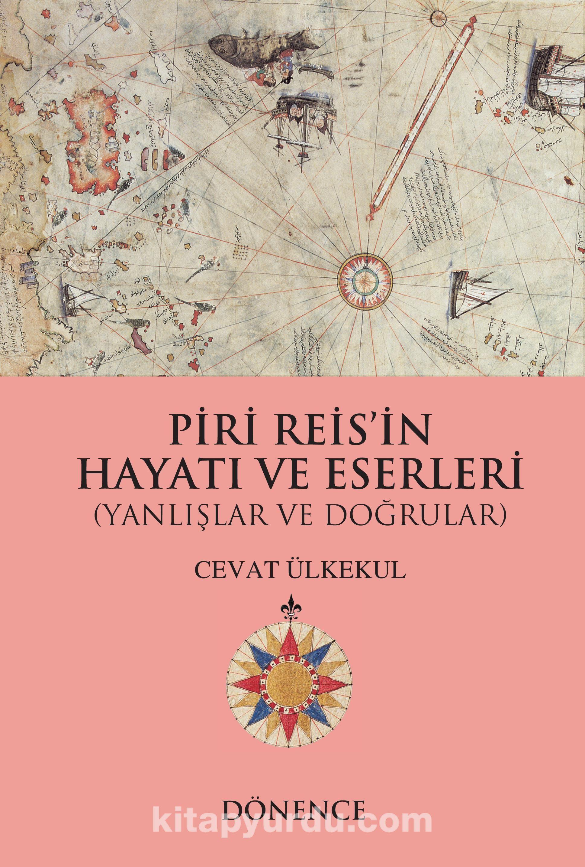 Piri Reis'in Hayatı ve Eserleri & Yanlışlar ve Doğrular